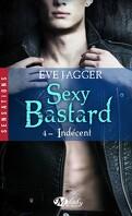 Sexy Bastard, Tome 4 : Indécent