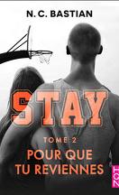 Stay, tome 2 : Pour que tu reviennes