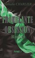 Troublante obsession, Tome 3