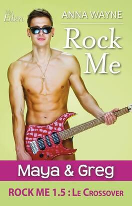 Couverture du livre : Rock Me, tome 1.5 : Maya & Greg