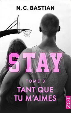 Couverture de Stay, tome 3 : Tant que tu m'aimes