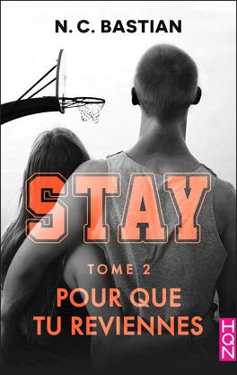 Couverture du livre : Stay, Tome 2 : Pour que tu reviennes