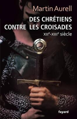 Couverture du livre : des chrétiens contre les croisades