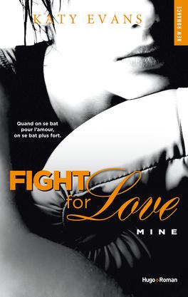 Couverture du livre : Fight for Love, Tome 2 : Mine