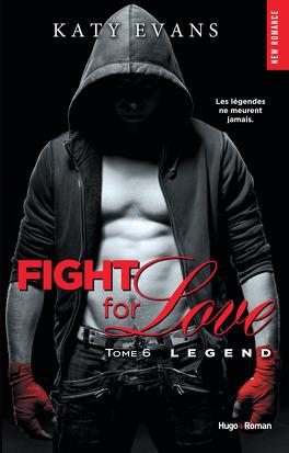 Couverture du livre : Fight for Love, Tome 6 : Legend