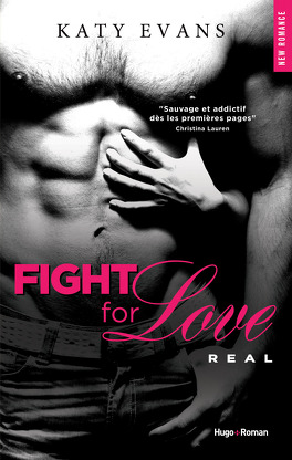Couverture du livre : Fight for Love, Tome 1 : Real