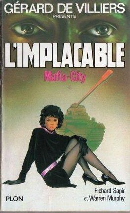 Couverture du livre : L'Implacable, Tome 38 : Mafia-City