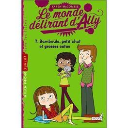 Couverture du livre : Le Monde délirant d'Ally, Tome 7 : Bamboulas, petit chat et grosses catas