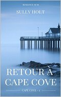 Cape Cove, Tome 1 : Retour à Cape Cove
