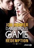 Dangerous Game, Tome 2 : Rédemption