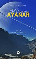 La voyageuse d'Ayanar, tome 2 : L'arche des étoiles
