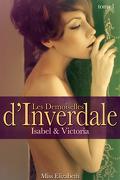 Les Demoiselles d'Inverdale, tome 1 : Isabel & Victoria