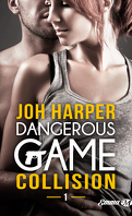 Dangerous Game, Tome 1 : Collision