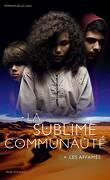 La Sublime Communauté, Tome 1 : Les Affamés