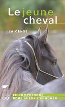 Le jeune cheval, le comprendre pour mieux l'éduquer