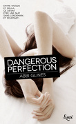 Perfection, Tome 1 : Dangerous Perfection