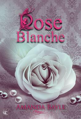 Rose Blanche Livre De Amanda Bayle