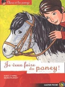 Couverture du livre : Clara et les poneys, tome 1 : Je veux faire du poney