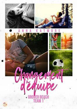 Couverture du livre : Grover Beach Team, Tome 1 : Changement d'équipe
