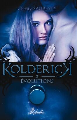 Couverture du livre : Kolderick, Tome 2 : Évolutions
