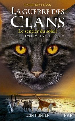 Couverture du livre : La Guerre des Clans, Cycle 5: L'aube des clans, Tome 1 : Le sentier du soleil