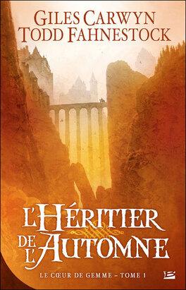 Couverture du livre : Le Coeur de Gemme, Tome 1 : L'Héritier de l'Automne
