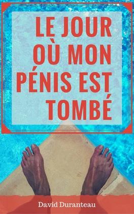 Couverture du livre : Le jour où mon pénis est tombé