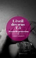 L'Éveil des sens, Tome 3 : Sensuelle protection
