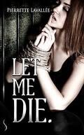 Let Me Die, Tome 1 : Let Me Die