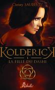Kolderick, Tome 1 : La Fille du Dashi