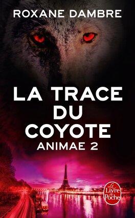 Couverture du livre : Animae, Tome 2 : La Trace du Coyote