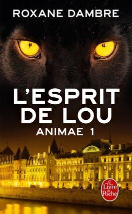 Couverture du livre : Animae, Tome 1 : L'Esprit de Lou