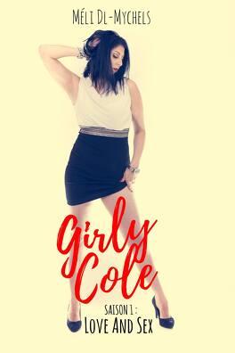 Couverture du livre : Girly Cole, Saison 1 : Love & Sex, Tome 2