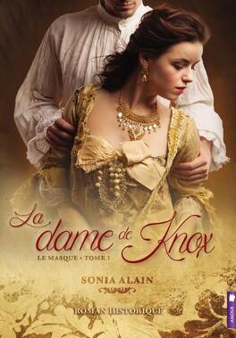 Couverture du livre : La dame de Knox, Tome 1: Le masque