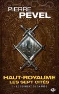 Haut-Royaume : Les Sept Cités, Tome 2 : Le serment du Skande