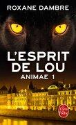Animae, Tome 1 : L'Esprit de Lou