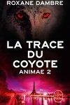 couverture Animae, Tome 2 : La Trace du coyote
