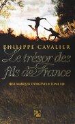 Le marquis d'Orgèves, tome 1 : Le trésor des fils de France