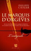 Le Marquis d'Orgèves - L'intégrale