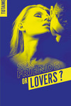 couverture Sex friends or lovers ?