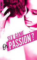 Sex game or passion ? - Partie 1