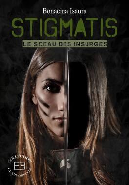 Couverture du livre : Stigmatis, le sceau des insurgés