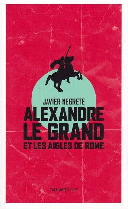 Couverture du livre : Alexandre le Grand et les Aigles de Rome