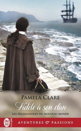 Couverture du livre : Les Highlanders du Nouveau Monde, Tome 2 : Fidèle à son clan