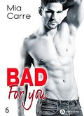 Bad for you, tome 6