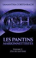 Les Pantins marionnettistes, Tome 2 : L'Île du ouï-dire