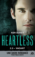 Heartless, Tome 2.5 : Vacant