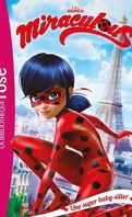 Miraculous, Tome 1: Une super baby-sitter