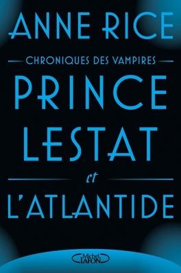 Couverture du livre : Chroniques des vampires, Tome 12 : Prince Lestat et l'Atlantide