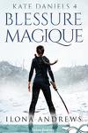 couverture Kate Daniels, Tome 4 : Blessure magique